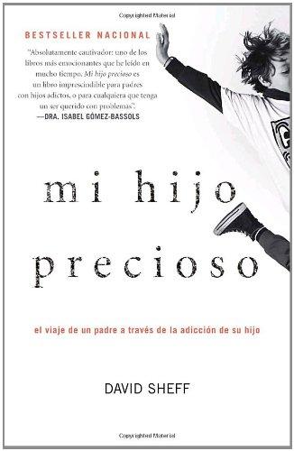 Mi hijo precioso: El viaje de un padre a traves de la adiccion de su hijo (Spanish Edition) [David Sheff] (Tapa Blanda)