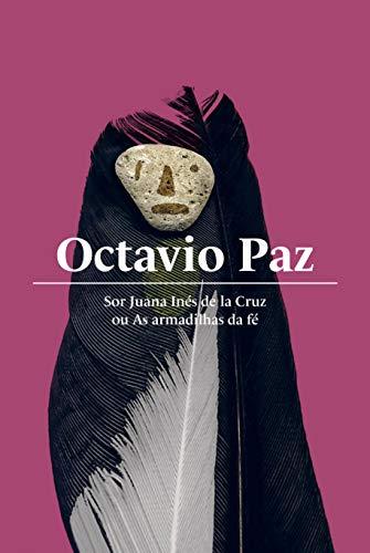 Sor Juana Inés de la Cruz ou As armadilhas da fé