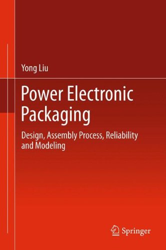 power-electronic-packaging-design-assembly-process-reliability-and-modeling
