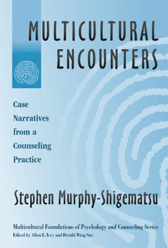 Multicultural Encounters: Case Narratives from A Counseling Practice (Multicultural Foundations of Psychology and Counseling Series)