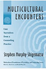 Multicultural Encounters: Case Narratives from A Counseling Practice (Multicultural Foundations of Psychology and Counseling Series) Paperback