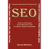 Search Engine Optimization (SEO) How to Optimize Your Website for Internet Search Engines (Google, Yahoo!, MSN...