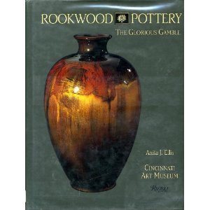 Rookwood Pottery: The Glorious Gamble
