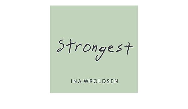 Strongest by Ina Wroldsen on Amazon Music - Amazon com