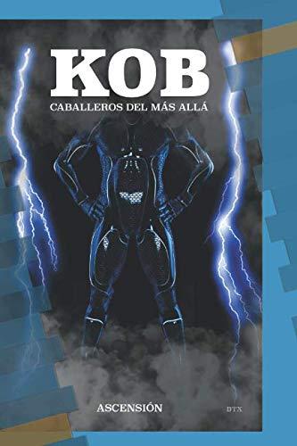 CABALLEROS DEL MÁS ALLÁ: ASCENSIÓN (KOB) (Spanish Edition)