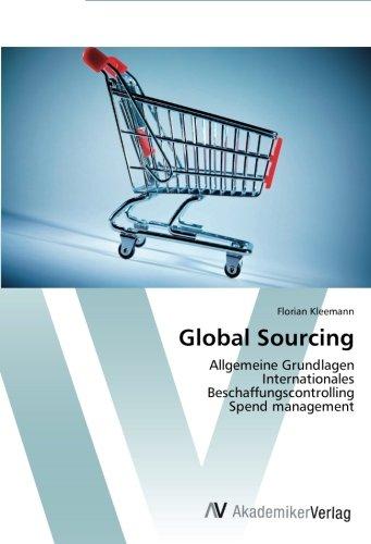Download Global Sourcing: Allgemeine Grundlagen  Internationales  Beschaffungscontrolling  Spend management (German Edition) pdf epub