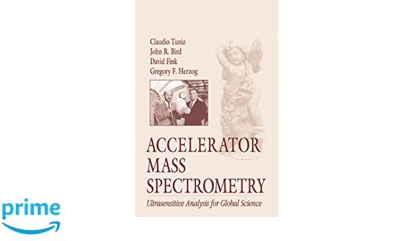 accelerator mass spectrometry second edition