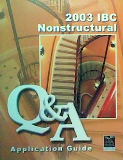 2003 IBC Nonstructural Q & A Application Guide