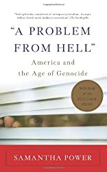 By Samantha Power - A Problem From Hell: America and the Age of Genocide (Second Edition) (11/19/13)
