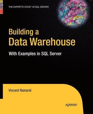 [(Building a Data Warehouse : With Examples in SQL Server)] [By (author) Vincent Rainardi] published on (November, 2014) (Englisch) Taschenbuch – 11. November 2014 B01BIHFJ9A