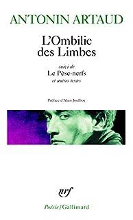 L'ombilic des limbes ; Le Suivi de pèse-nerfs : et autres textes, Artaud, Antonin