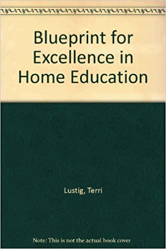Amazon blueprint for excellence in home education amazon blueprint for excellence in home education 9781882626205 terri lustig books malvernweather Gallery