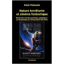 Nature terrifiante et cinéma fantastique: Relativité, monde quantique, génétique :  ce fantastique au cinéma dans 732 films (French Edition)