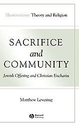 Sacrifice and Community: Jewish Offering and Christian Eucharist (Illuminations: Theory & Religion)