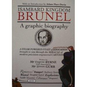 (Isambard Kingdom Brunel - A graphic Biography)