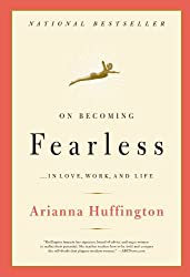 On Becoming Fearless...in Love, Work, and Life