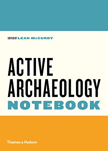 The Active Archaeology Notebook (First Edition)