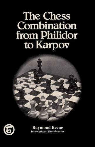 The Chess Combination from Philidor to Karpov PDF