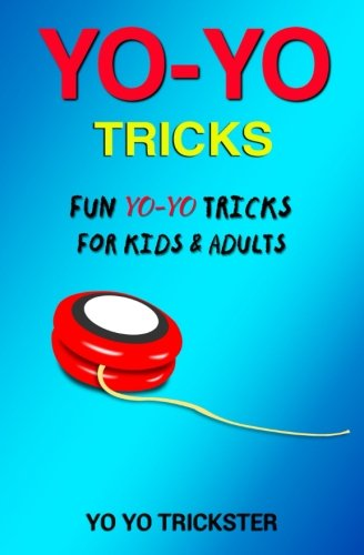 Yo-Yo Tricks: Fun Yo Yo Tricks for Kids & Adults