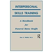 Interpersonal Skills Training: A Handbook for Funeral Service Staffs