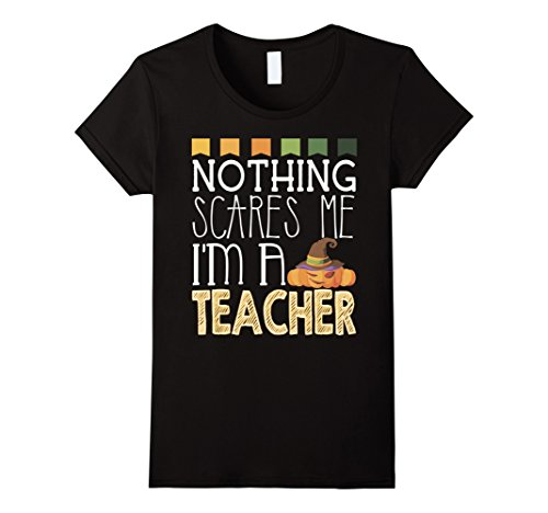 Womens Nothing Scares Me I'm A Teacher T-Shirt