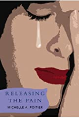Releasing the Pain Kindle Edition