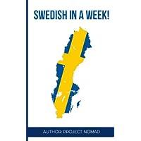 Swedish: Learn Swedish in a Week!: Swedish: Learn Swedish in a Week! Start Speaking Basic Swedish in Less Than 24 Hours