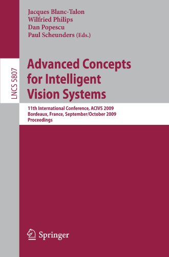 Advanced Concepts for Intelligent Vision Systems: 11th International Conference, ACIVS 2009 Bordeaux, France, September 28--October 2, 2009 Proceedings (Lecture Notes in Computer Science)