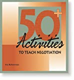 50 Activities to Teach Negotiation, Ira Asherman, 0874253144