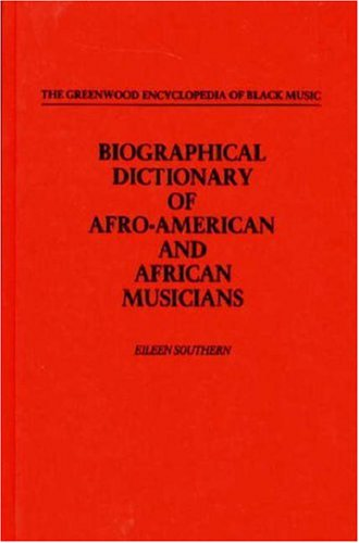 Search : Biographical Dictionary of Afro-American and African Musicians (The Greenwood Encyclopedia of Black Music)