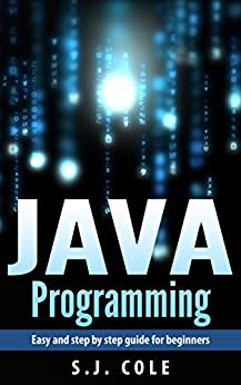 Java: Easy and step by step JAVA Html progamming for