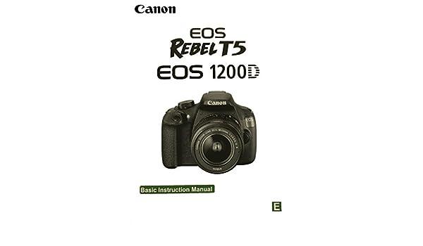 amazon com canon eos rebel t5 basic instruction manual camera rh amazon com Canon 60D Software Update Canon 60D Course