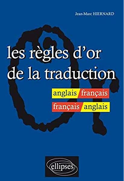 Les Regles D Or De La Traduction Anglais Francais Hiernard Jean Marc 9782729813666 Amazon Com Books
