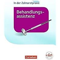 Zahnmedizinische Fachangestellte - Behandlungsassistenz - Neubearbeitung (2016): Schülerbuch