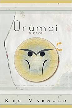 Book Urumqi by Ken Varnold (2015-08-03)