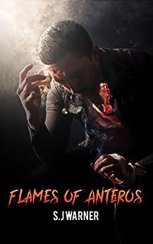 Flames Of Anteros by [Warner, S.J]