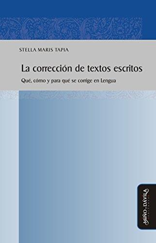 La corrección de textos escritos: Qué, cómo y para qué se corrige en Lengua  (Spanish Edition)