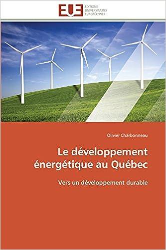 Lire en ligne Le développement énergétique au Québec: Vers un développement durable pdf, epub ebook