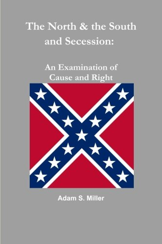 Download The North & the South and Secession: An Examination of Cause and Right pdf