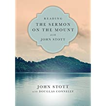 Reading the Sermon on the Mount with John Stott (Reading the Bible with John Stott)