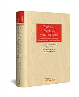 Trastornos mentales y justicia penal: Garantías del sujeto pasivo con trastorno mental en el proceso penal Monografía: Amazon.es: Ignacio Flores Prada, ...