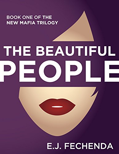 The Beautiful People (The New Mafia Trilogy Book 1)