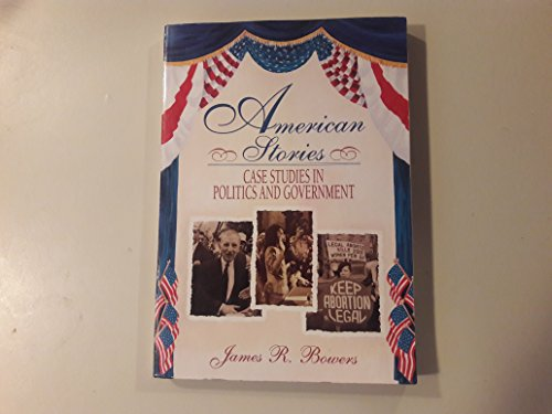 American Stories: Case Studies in Politics and Government