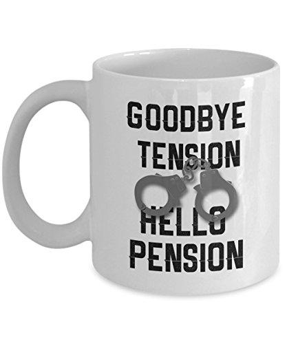 (Retired Police Coffee Mug, 11 Oz White Ceramic Coffee Mug - Goodbye Tension Hello Pension Police Officer Retirement Cop)