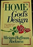 Home - God's Design, Miriam H. Rockness, 0310590817