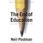 The End of Education: Redefining the Value of School (English Edition)