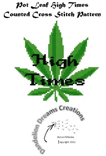 Pot Leaf High Times Counted Cross Stitch Pattern