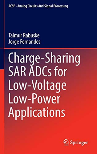 Charge-Sharing SAR ADCs for Low-Voltage Low-Power Applications (Analog Circuits and Signal Processing)