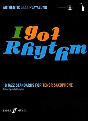 I Got Rhythm for Tenor Saxophone: 10 Jazz Standards for Tenor Saxophone, Book & CD (Faber Edition) (Sheet Alfred Tenor Music)