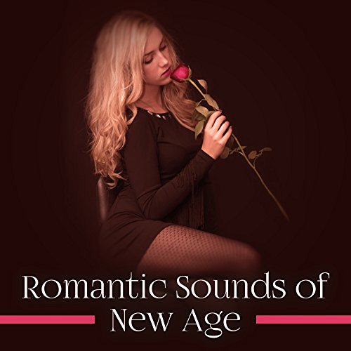 Romantic Sounds of New Age - Best Music for Hot Massage, Tantric Sex, Sensual Music